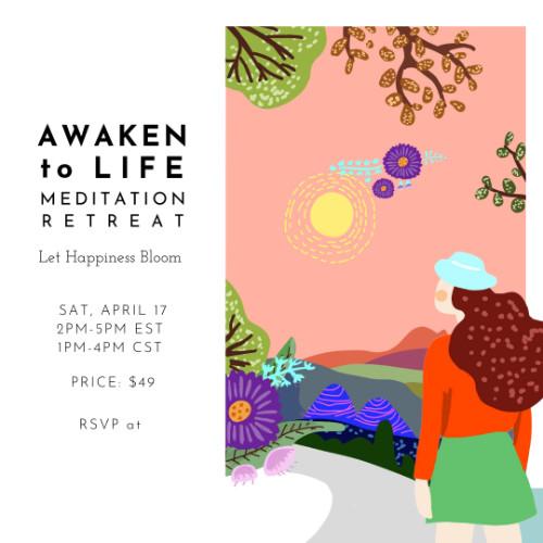 Awaken to Life Meditation Retreat - Sat April 17th 2PM-5PM EST - $49