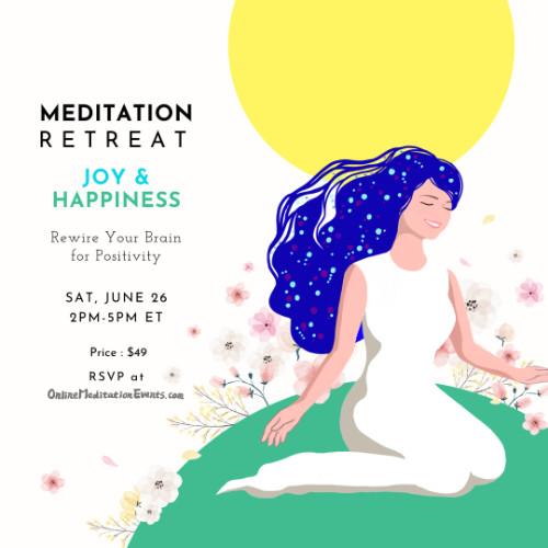 Joy & Happiness Meditation Retreat - Sat June 26 2PM-5PM EST - $49